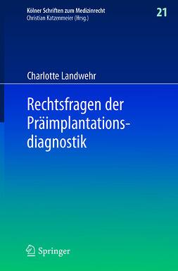 Landwehr, Charlotte - Rechtsfragen der Präimplantationsdiagnostik, ebook
