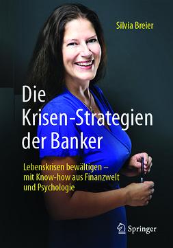 Breier, Silvia - Die Krisen-Strategien der Banker, ebook