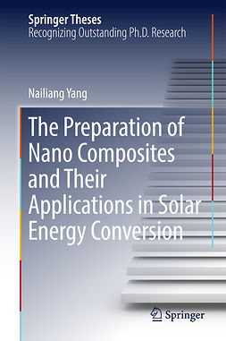 Yang, Nailiang - The Preparation of Nano Composites and Their Applications in Solar Energy Conversion, ebook