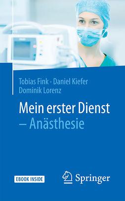 Fink, Tobias - Mein erster Dienst – Anästhesie, ebook