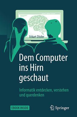 Zitzler, Eckart - Dem Computer ins Hirn geschaut, ebook