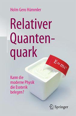 Hümmler, Holm Gero - Relativer Quantenquark, ebook