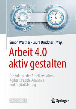 Bruckner, Laura - Arbeit 4.0 aktiv gestalten, ebook
