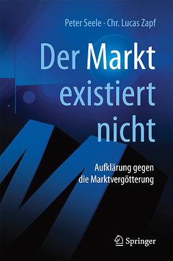 """Seele, Peter - """"Der Markt"""" existiert nicht, e-bok"""