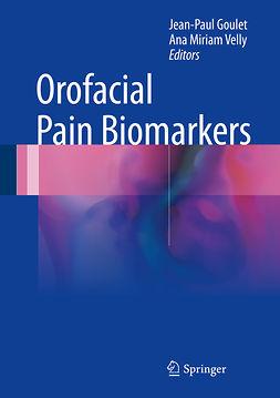 Goulet, Jean-Paul - Orofacial Pain Biomarkers, e-bok
