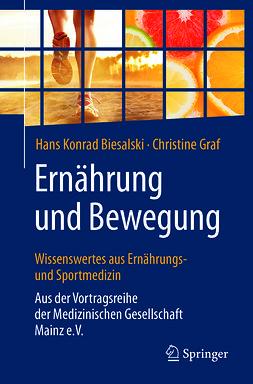 Biesalski, Hans Konrad - Ernährung und Bewegung - Wissenswertes aus Ernährungs- und Sportmedizin, ebook