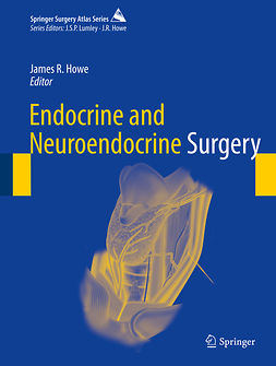 Howe, James R. - Endocrine and Neuroendocrine Surgery, ebook