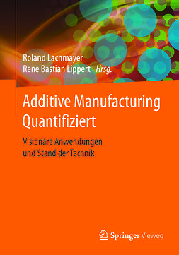 Lachmayer, Roland - Additive Manufacturing Quantifiziert, ebook
