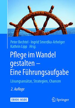 Bechtel, Peter - Pflege im Wandel gestalten – Eine Führungsaufgabe, ebook