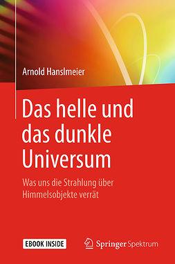 Hanslmeier, Arnold - Das helle und das dunkle Universum, ebook