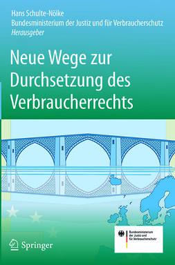 Schulte-Nölke, Hans - Neue Wege zur Durchsetzung des Verbraucherrechts, ebook
