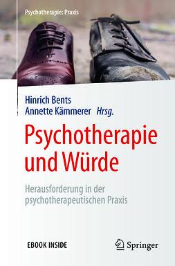 Bents, Hinrich - Psychotherapie und Würde, ebook