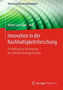 Filho, Walter Leal - Innovation in der Nachhaltigkeitsforschung, ebook