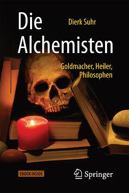 Suhr, Dierk - Die Alchemisten, ebook