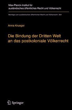 Krueger, Anna - Die Bindung der Dritten Welt an das postkoloniale Völkerrecht, e-bok
