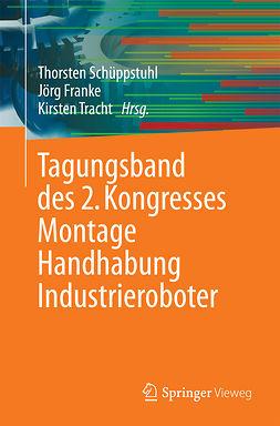 Franke, Jörg - Tagungsband des 2. Kongresses Montage Handhabung Industrieroboter, ebook