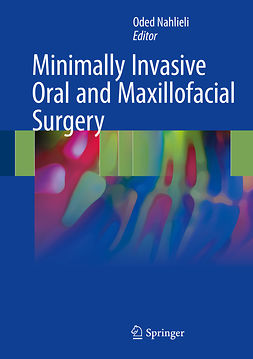 Nahlieli, Oded - Minimally Invasive Oral and Maxillofacial Surgery, ebook