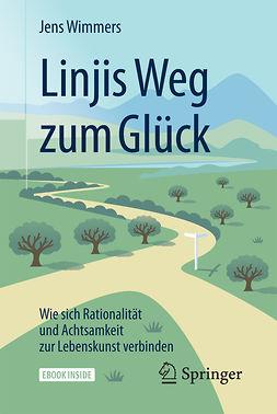 Wimmers, Jens - Linjis Weg zum Glück: Wie sich Rationalität und Achtsamkeit zur Lebenskunst verbinden, ebook