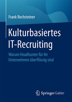 Rechsteiner, Frank - Kulturbasiertes IT-Recruiting, ebook