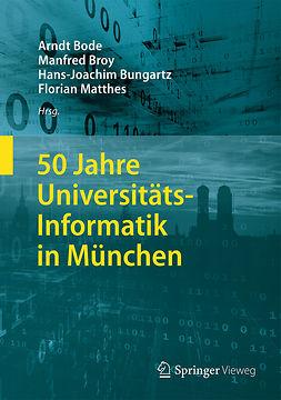 Bode, Arndt - 50 Jahre Universitäts-Informatik in München, ebook