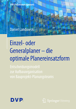 Landowski, Daniel - Einzel- oder Generalplaner - die optimale Planereinsatzform, ebook