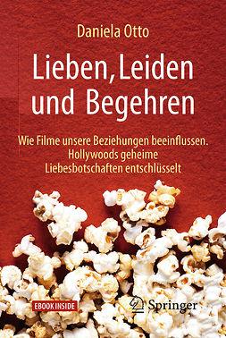 Otto, Daniela - Lieben, Leiden und Begehren, ebook