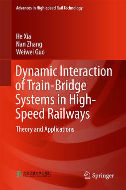 Guo, Weiwei - Dynamic Interaction of Train-Bridge Systems in High-Speed Railways, ebook
