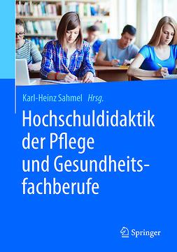 Sahmel, Karl-Heinz - Hochschuldidaktik der Pflege und Gesundheitsfachberufe, ebook