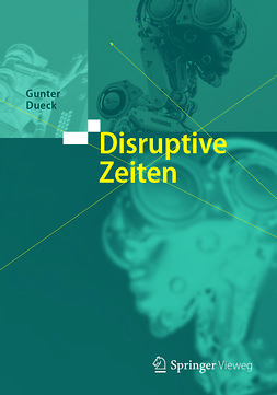 Dueck, Gunter - Disruptive Zeiten, ebook