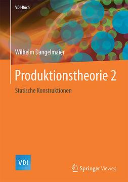 Dangelmaier, Wilhelm - Produktionstheorie 2, ebook
