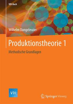 Dangelmaier, Wilhelm - Produktionstheorie 1, ebook