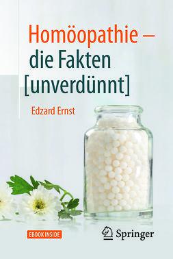Ernst, Edzard - Homöopathie - die Fakten [unverdünnt], ebook