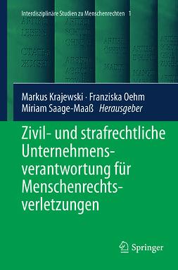 Krajewski, Markus - Zivil- und strafrechtliche Unternehmensverantwortung für Menschenrechtsverletzungen, e-kirja
