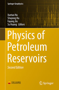 Hu, Shuyong - Physics of Petroleum Reservoirs, ebook
