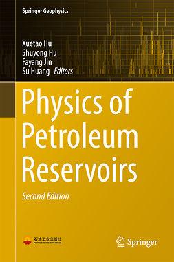 Hu, Shuyong - Physics of Petroleum Reservoirs, ebook