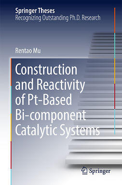 Mu, Rentao - Construction and Reactivity of Pt-Based Bi-component Catalytic Systems, ebook