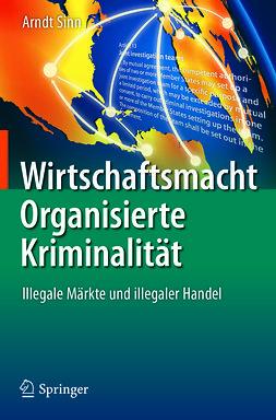 Sinn, Arndt - Wirtschaftsmacht Organisierte Kriminalität, e-kirja