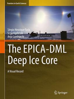 Faria, Sérgio Henrique - The EPICA-DML Deep Ice Core, e-bok