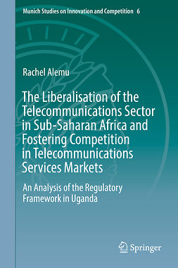 Alemu, Rachel - The Liberalisation of the Telecommunications Sector in Sub-Saharan Africa and Fostering Competition in Telecommunications Services Markets, ebook