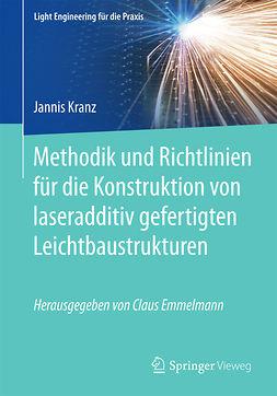 Kranz, Jannis - Methodik und Richtlinien für die Konstruktion von laseradditiv gefertigten Leichtbaustrukturen, ebook