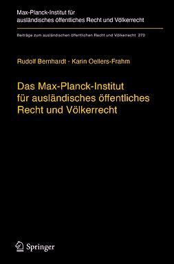 Bernhardt, Rudolf - Das Max-Planck-Institut für ausländisches öffentliches Recht und Völkerrecht, ebook