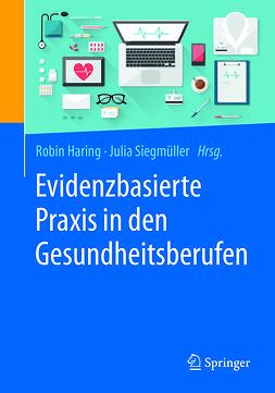 Haring, Robin - Evidenzbasierte Praxis in den Gesundheitsberufen, ebook