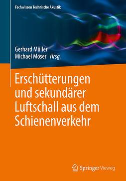 Möser, Michael - Erschütterungen und sekundärer Luftschall aus dem Schienenverkehr, ebook