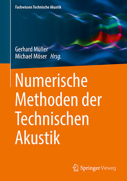 Möser, Michael - Numerische Methoden der Technischen Akustik, ebook