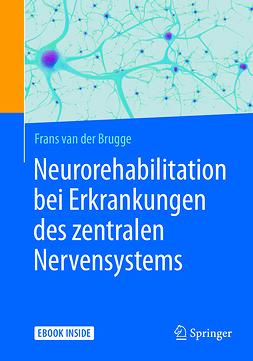 Brugge, Frans van der - Neurorehabilitation bei Erkrankungen des zentralen Nervensystems, ebook