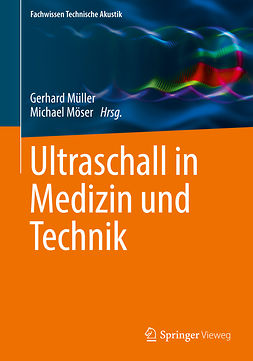 Möser, Michael - Ultraschall in Medizin und Technik, ebook