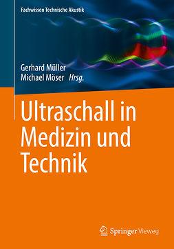 Möser, Michael - Ultraschall in Medizin und Technik, e-bok