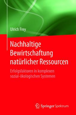 Frey, Ulrich - Nachhaltige Bewirtschaftung natürlicher Ressourcen, ebook