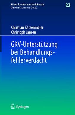 Jansen, Christoph - GKV-Unterstützung bei Behandlungsfehlerverdacht, ebook