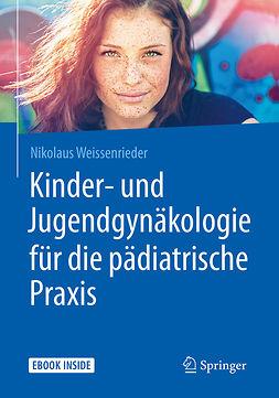 Weissenrieder, Nikolaus - Kinder- und Jugendgynäkologie für die pädiatrische Praxis, ebook